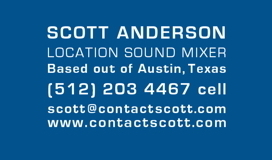 Scott Anderson freelance location sound mixer based out of Austin, Texas.